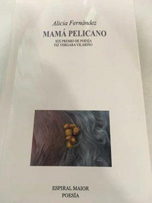 MAMÁ PELICANO. XIX PREMIO POESÍA FIZ VERGARA VILARIÑO