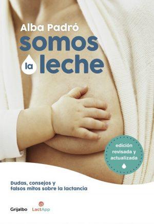 SOMOS LA LECHE (EDICIÓN REVISADA Y ACTUALIZADA)