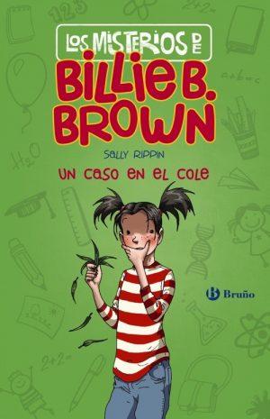 UN CASO EN EL COLE (MISTERIOS DE BILLIE B.BROWN)