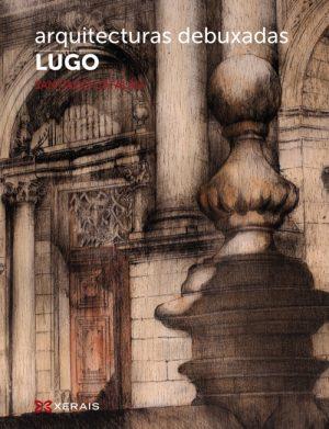 ARQUITECTURAS DEBUXADAS:LUGO
