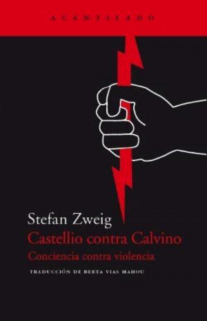 CASTELLIO CONTRA CALVINO : CONCIENCIA CONTRA VIOLENCIA