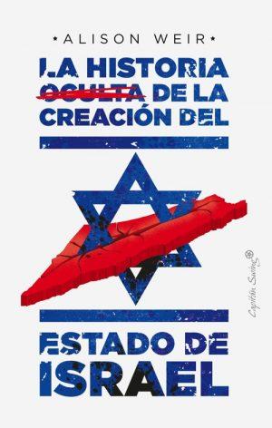 LA HISTORIA OCULTA DE LA CREACION DEL ESTADO DE ISRAEL