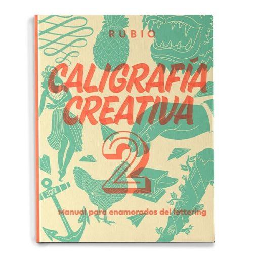 CALIGRAFIA CREATIVA 2. MANUAL PARA ENAMORADOS DEL