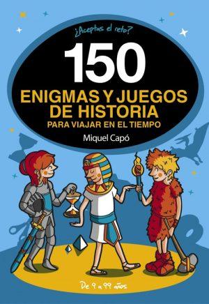 150 ENIGMAS Y JUEGOS DE HISTORIA PARA VI