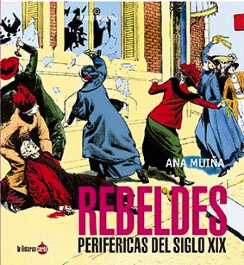 REBELDES PERIFÉRICAS DEL SIGLO XIX (NUEVA EDICIÓN)
